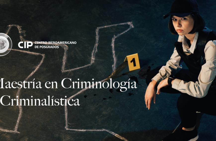 Maestría en Criminología y Criminalística