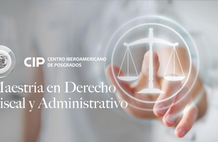 Maestría en Derecho Fiscal y Administrativo