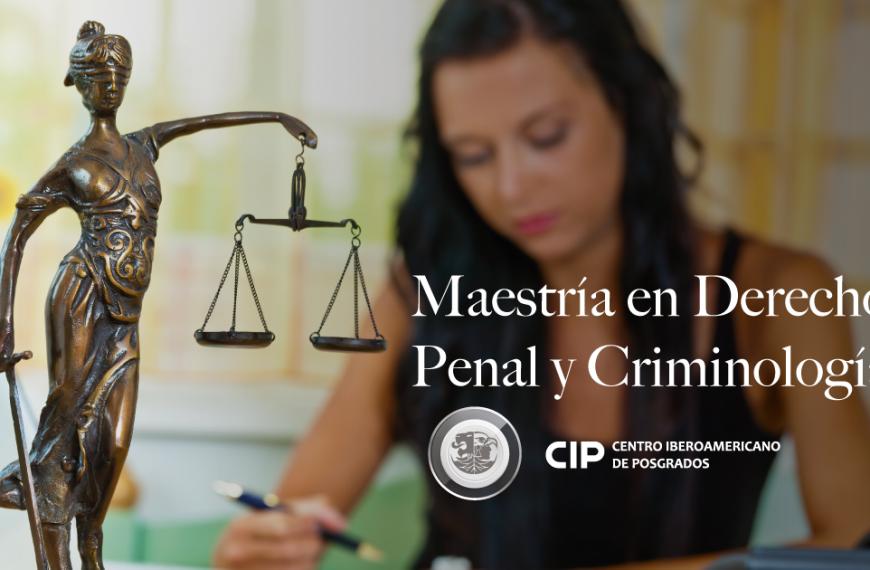 Maestría en Derecho Penal y Criminología